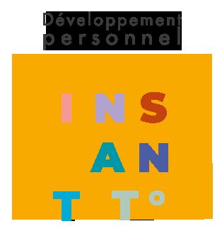 Développement personnel avec l'instant Test°